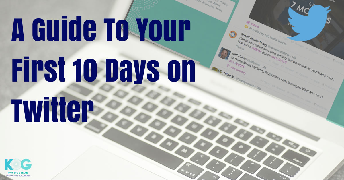 A Guide To Your First 10 Days on Twitter