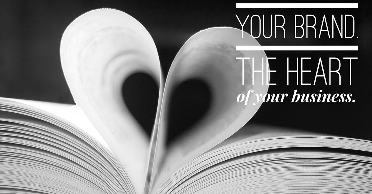 Your Brand, the Heart of Your Business