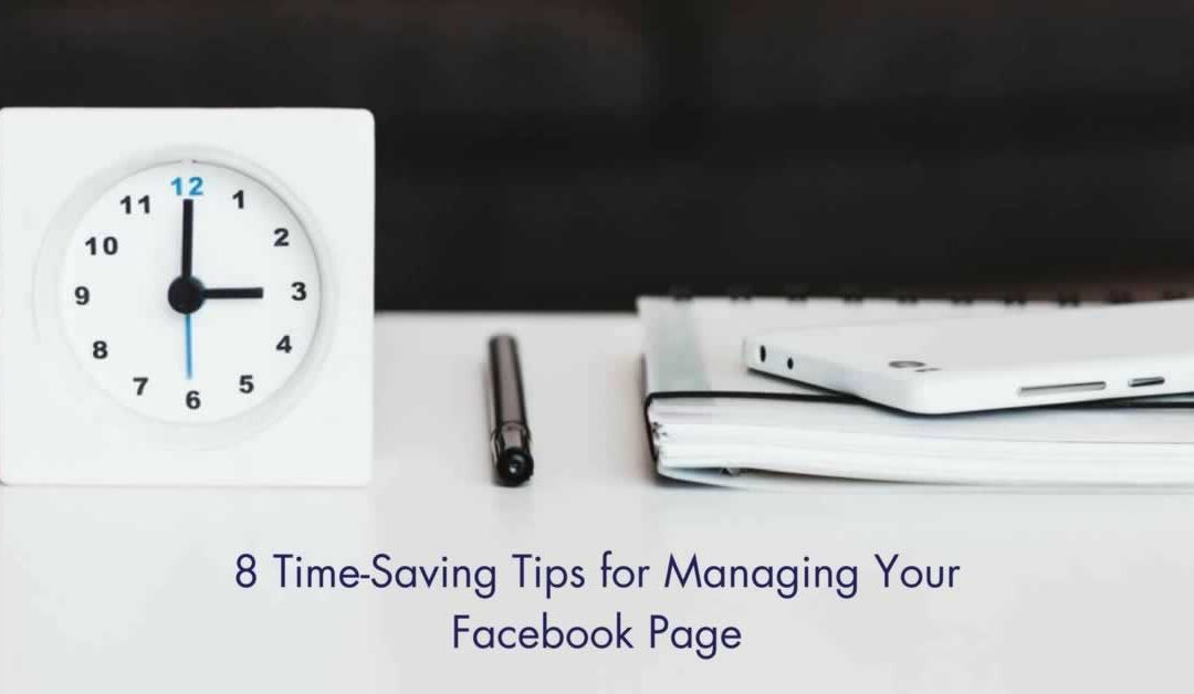 8 Time-Saving Tips for managing your Facebook Page