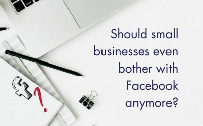 Should Small Businesses Even Bother With Facebook Anymore?