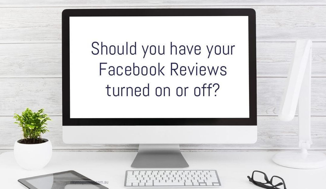 Should you have your Facebook Reviews turned on or off?