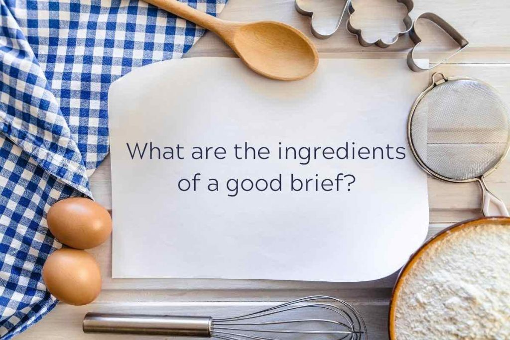 What are the ingredients of a good brief?